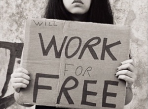 "Sign reads, ""Will Work for Free"""